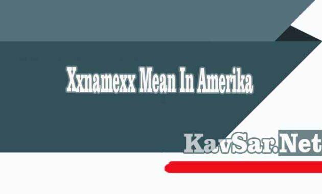 Xxnamexx Mean In Amerika