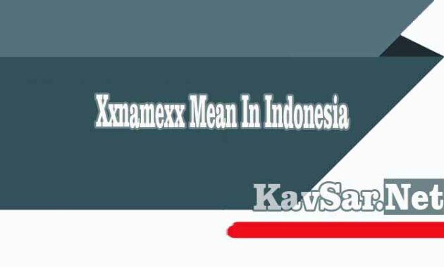 Xxnamexx Mean In Indonesia