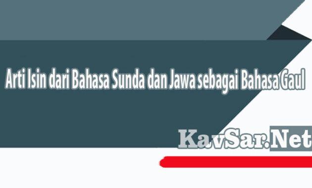 Arti Isin dari Bahasa Sunda dan Jawa sebagai Bahasa Gaul