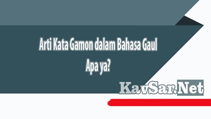 Arti Kata Gamon dalam Bahasa Gaul Apa ya