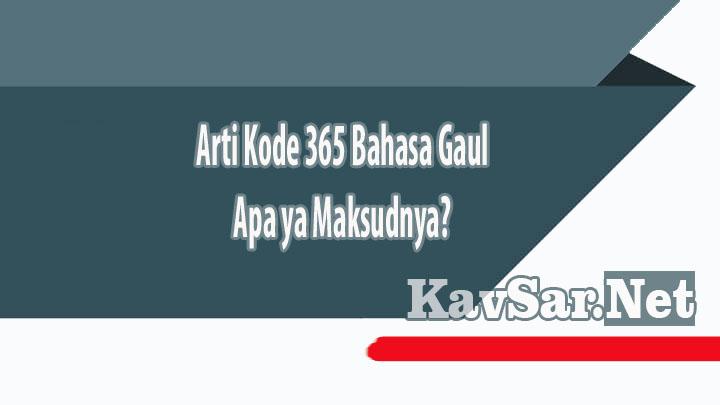 Arti Kode 365 Bahasa Gaul Apa ya Maksudnya