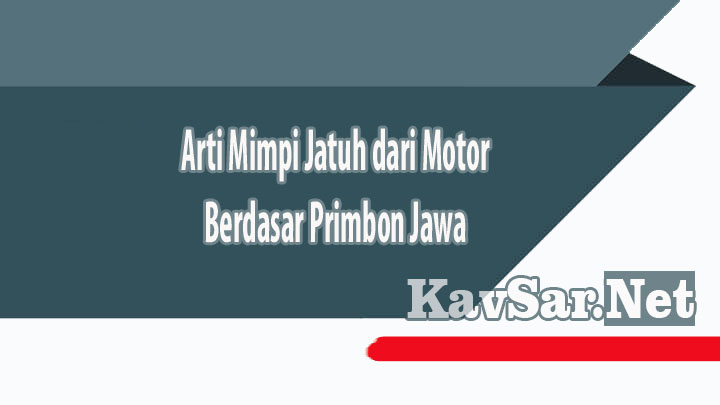Arti Mimpi Jatuh dari Motor Berdasar Primbon Jawa
