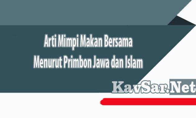 Arti Mimpi Makan Bersama Menurut Primbon Jawa dan Islam