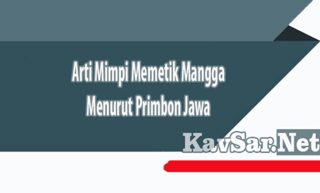 Arti Mimpi Memetik Mangga Menurut Primbon Jawa