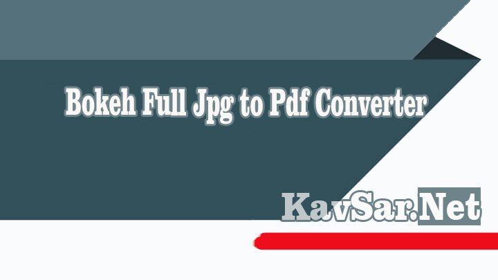 Bokeh Full Jpg to Pdf Converter
