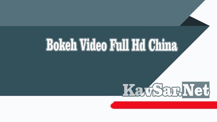 Bokeh Video Full Hd China