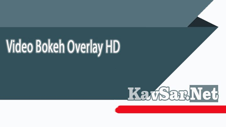Video Bokeh Overlay HD