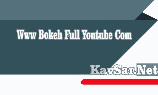 Www Bokeh Full Youtube Com